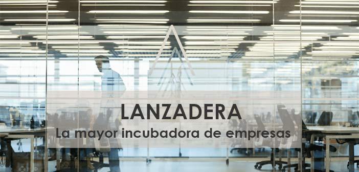 lanzadera,-la-mayor-incubadora-de-empresas-del-mediterraneo