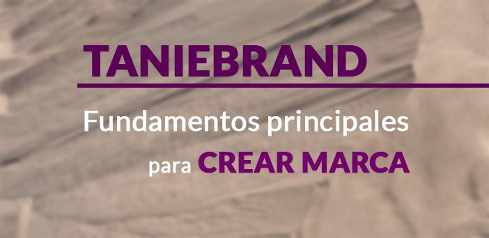 descubri-junto-a-taniebrand-cuales-son-los-fundamentos-principales-para-crear-una-marca