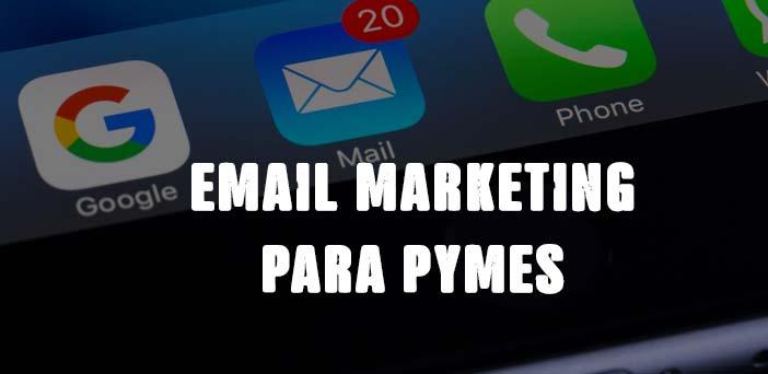 el-email-marketing,-imprescindible-para-cualquier-pyme